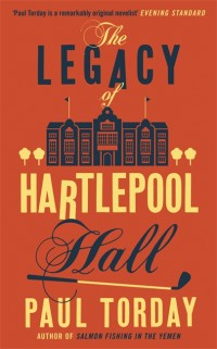 The Legacy of Hartlepool Hall by Paul Torday cover
